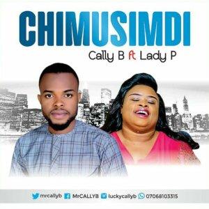 Cally B Ft. Lady P – Chimusimudi mp3 download