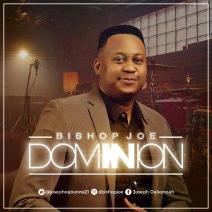 Bishop Joe – Dominion