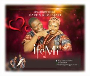 Dare & Kemi Ajayi – Ife Mi