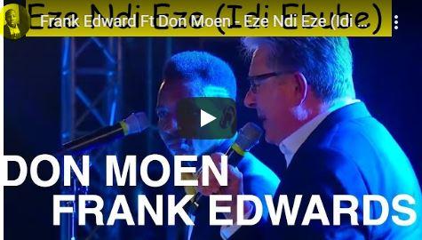 Frank Edward Ft Don Moen - Eze Ndi Eze (Idi Ebube)