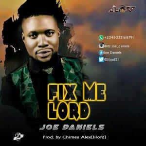 Joe Daniels – Fix Me Lord