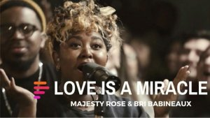 MAVERICK CITY FT. MAJESTY ROSE & BRI BABINEAUX – LOVE IS A MIRACLE
