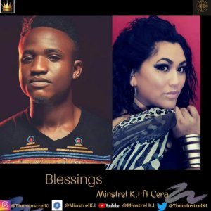 Minstrel K.I – Blessings Ft Cera mp download
