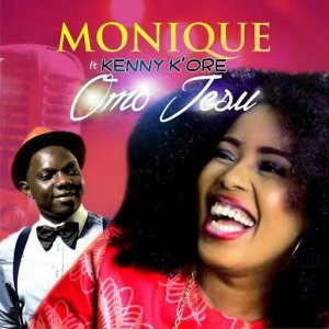 MoniQue – Omo Jesu Ft. Kenny Kore