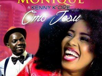 MoniQue – Omo Jesu Ft. Kenny Kore