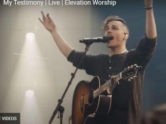 Elevation Worship - My Testimony (Video and Lyrics)