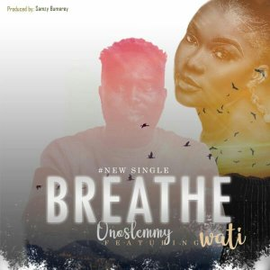 Onoslemmy Ft. Wati – Breathe
