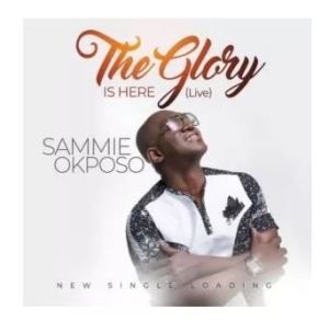 Sammie Okposo - The Glory is Here