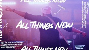 Video: Travis Greene – All Things New