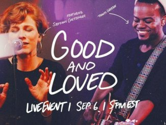 Travis Greene – Good and Loved Ft. Steffany Gretzinger( Live)(Mp3, Video)