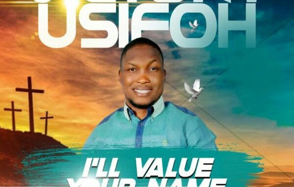 Victor Usifoh – I'll Value Your Name