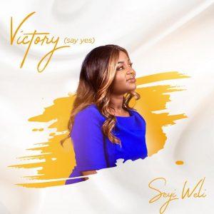SEYI WELI - VICTORY (SAY YES)