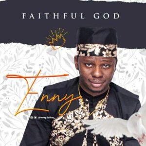 Enny Julius – Faithful God Mp3 download