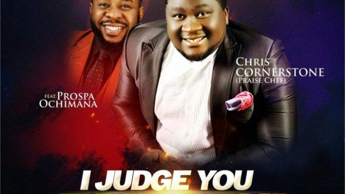 Chris Cornerstone – I Judge You Faithful