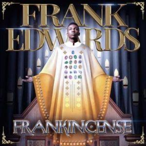 """Frank Edwards – """"Ka Anyi Bulie"""" ft. Don Moen Mp3 download"""