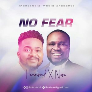 DOWNLOAD HENRISOUL FT. NOSA NO FEAR MP3