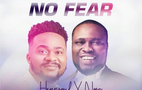 DOWNLOAD HENRISOUL FT. NOSA NO FEAR MP3