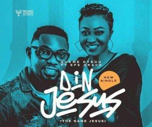 Quame Gyedu – Din Jesus  mp3 download