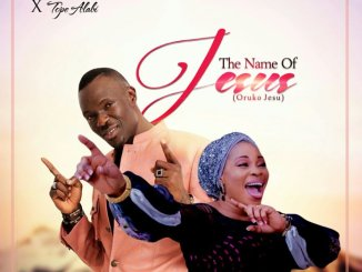 TOSIN ALAO FT. TOPE ALABI – THE NAME OF JESUS (ORUKO JESU)