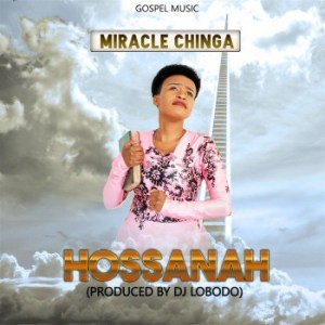 Miracle Chinga - Hossanah mp3 downloaqd
