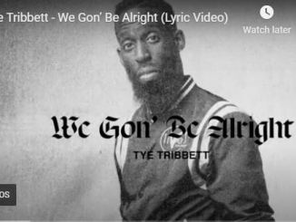 Tye Tribbett ,We Gon' Be Alright