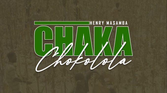 Henry masamba-Chaka Chokolora