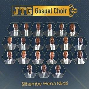 JTG Gospel Choir - Sithembe Wena Nkosi