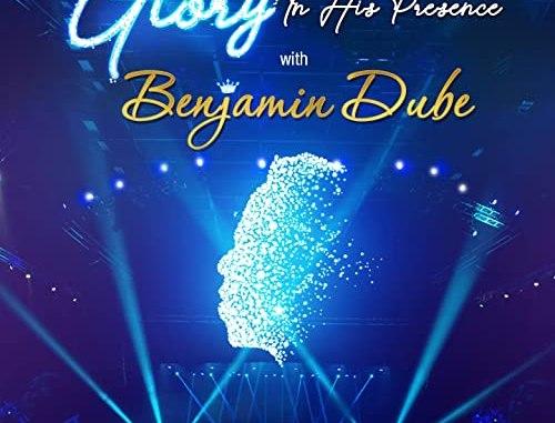Album: Benjamin Dube – Glory In His Presence