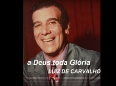 A Deus Toda Glória - Luiz de Carvalho