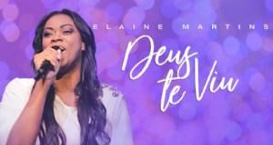 Deus Te Viu - Elaine Martins
