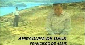 Armadura de Deus - Francisco de Assis
