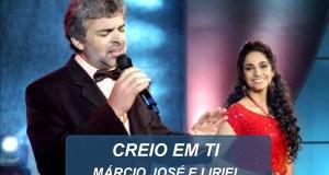 Creio em Ti - Márcio José, Liriel