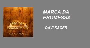 Marca da Promessa - Davi Sacer