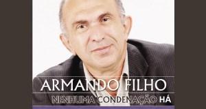 Nenhuma Condenação Há - Armando Filho