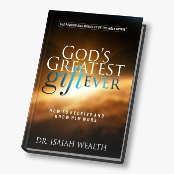 God's Greatest Gift – Dr. Isaiah Wealth