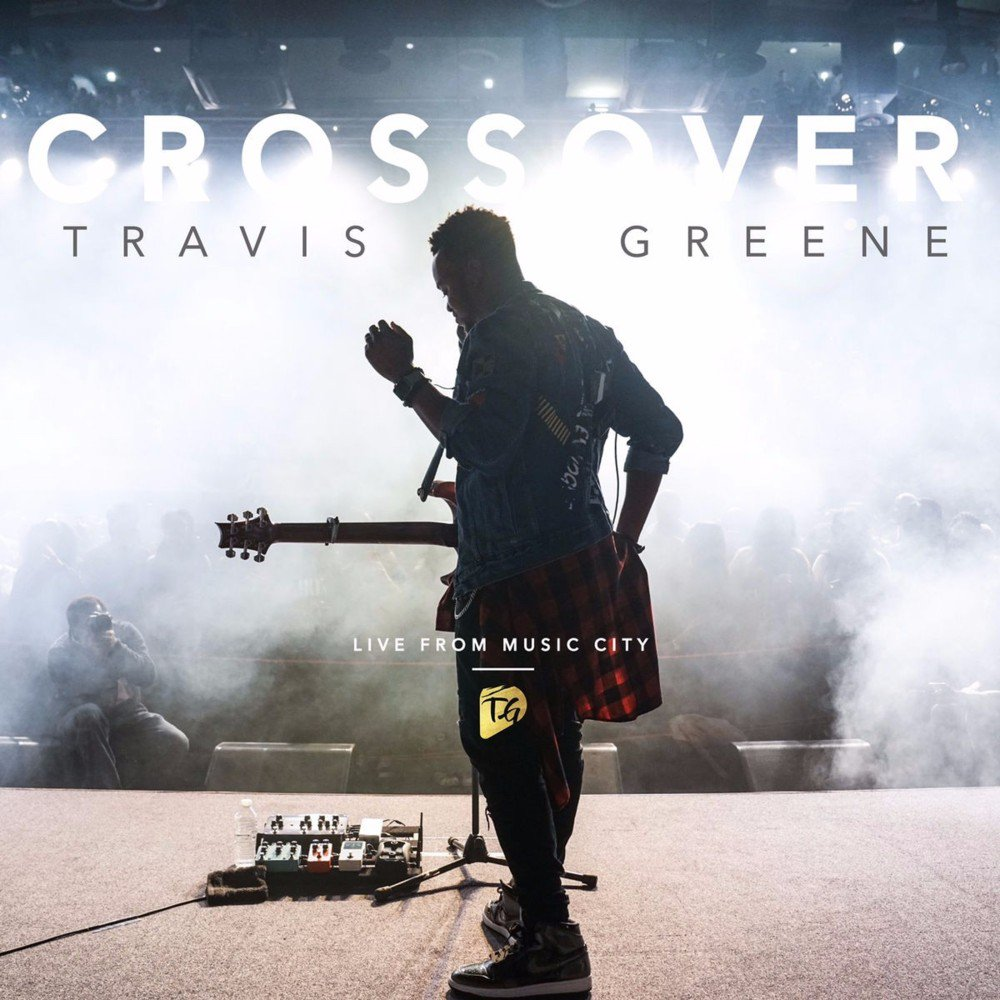 Travis Greene. Cross Over