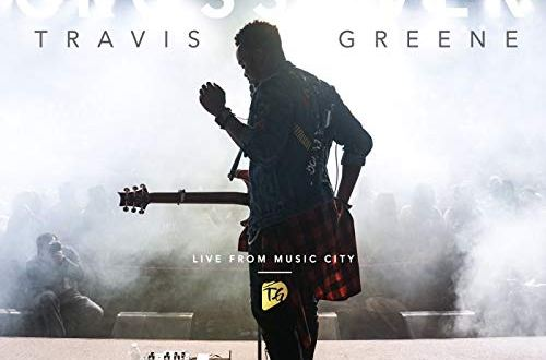 Travis Greene mp3 download