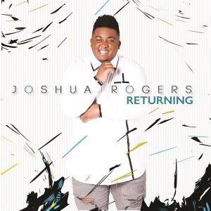 Joshua Rogers. Returning Album