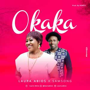 Laura Abios. Okaka. Somsong. song Download