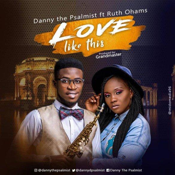 Danny The Psalmist. Love Like This. Rith Oham
