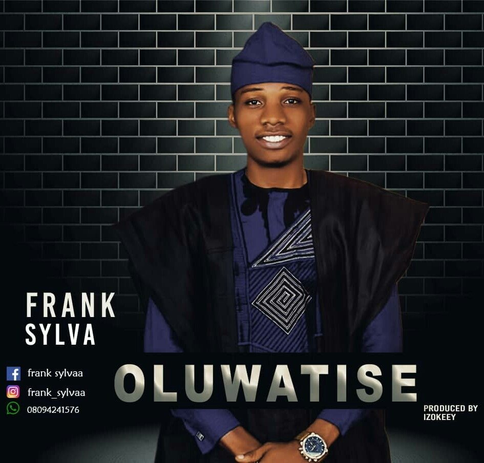 Download: Franklyn Sylva - Oluwatise | Gospel Redefined