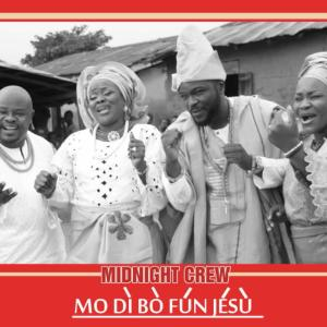 Mo dibo Fun Jesu. Midnight Crew