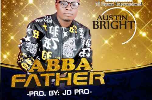 Abba Father by Austin Bright