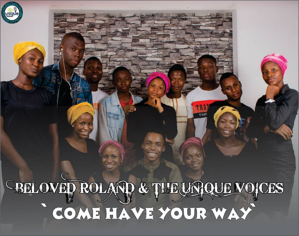 Come Have Your Way by Beloved Roland The Unique Voices
