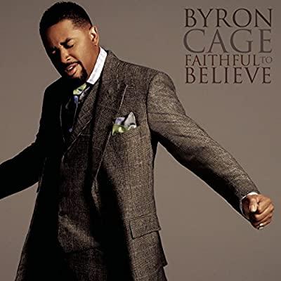 Byron Cage-Faithful To Believe [Audio+Video+Lyrics]