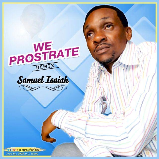 Samuel Isaiah-We Prostrate Remix (AUDIO & LYRICS VIDEO)