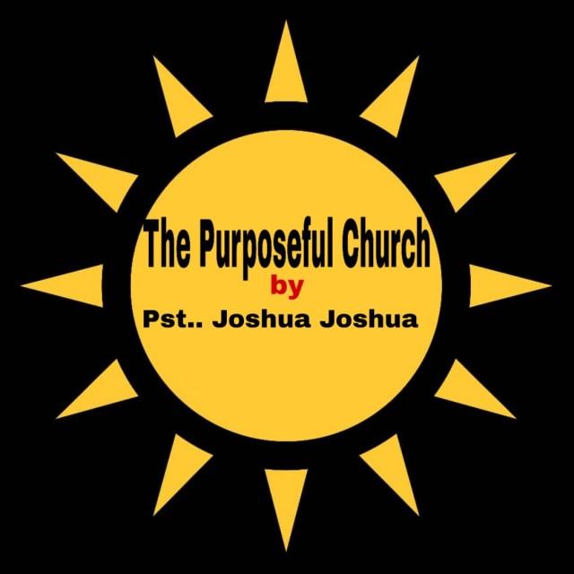 Pst.Joshua Joshua-The Purposeful Church