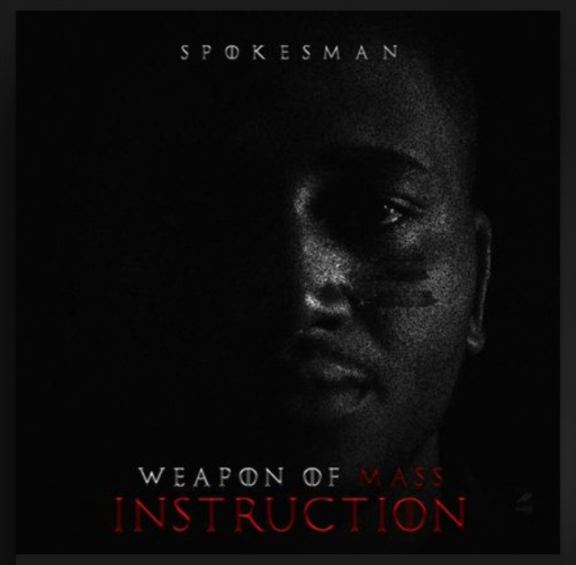 "SPOKESMANN Releases EP today ""Weapon Of Mass Instrunction"" [EP]"