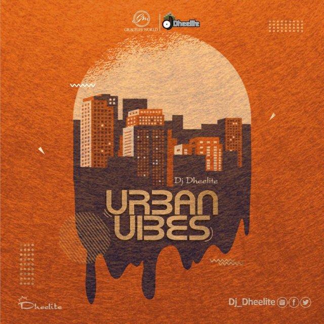 DOWNLOAD MIXTAPE: DJ Dheelite – Urban Vibes