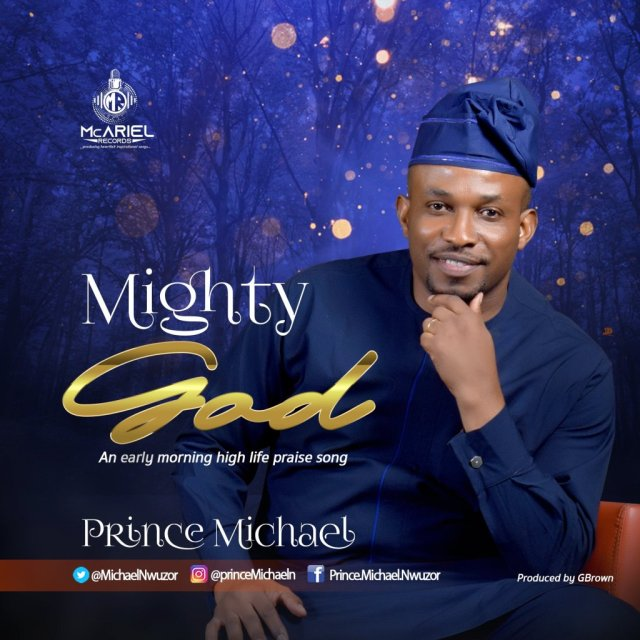 DOWNLOAD FREE MUSIC: Prince Michael – Mighty God
